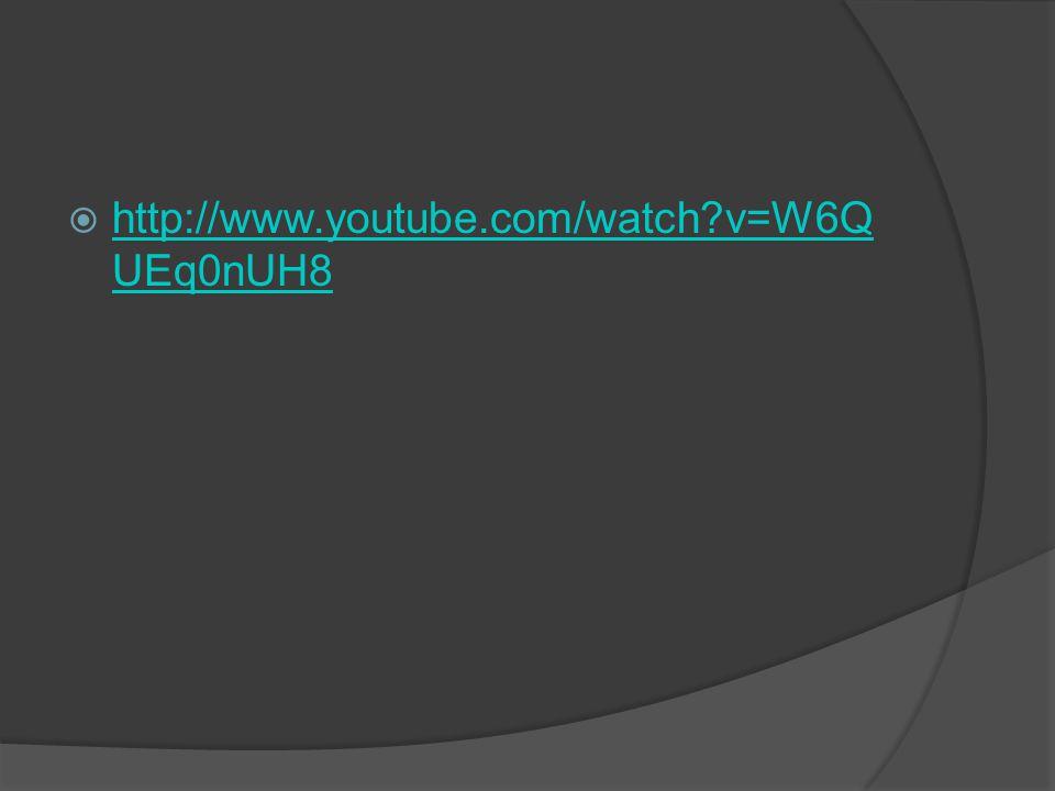  http://www.youtube.com/watch?v=W6Q UEq0nUH8 http://www.youtube.com/watch?v=W6Q UEq0nUH8