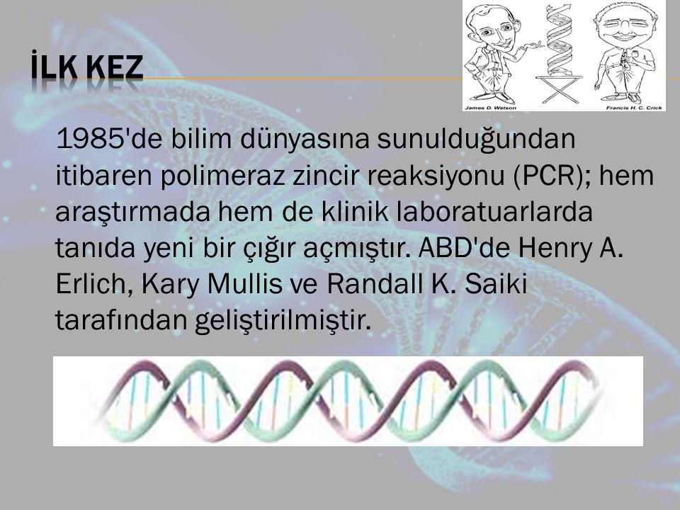 Polimeraz zincir reaksiyonu (PCR), in vitro koşullarında DNA dizilerinin çoğaltılması esasına dayanmaktadır.
