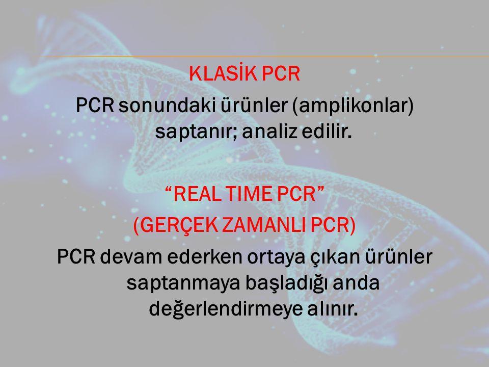 KLASİK PCR PCR sonundaki ürünler (amplikonlar) saptanır; analiz edilir.