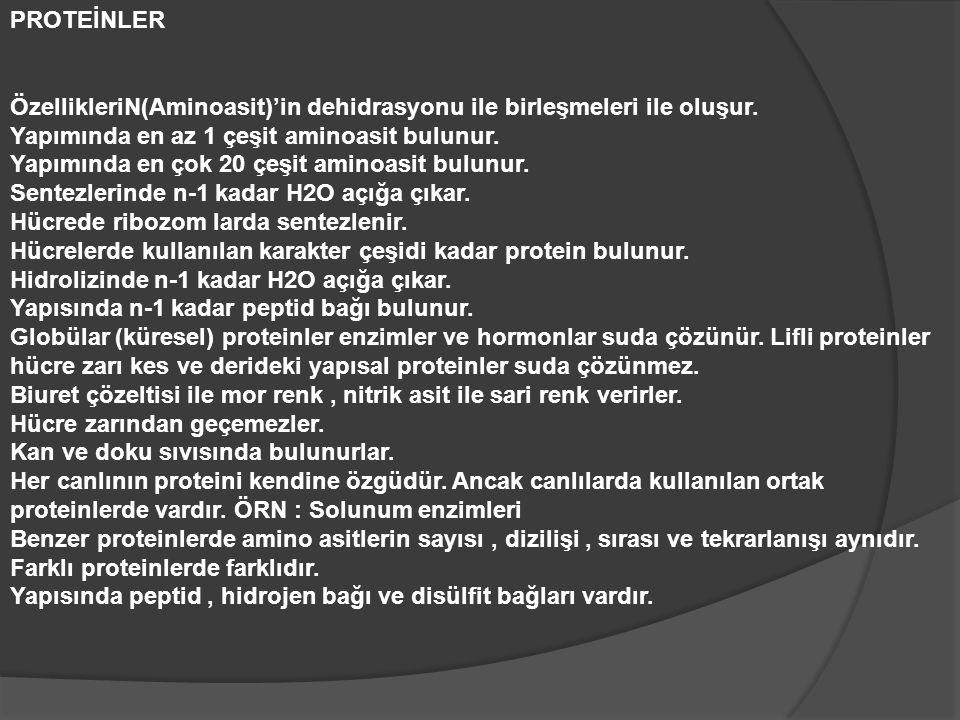 PROTEİNLER ÖzellikleriN(Aminoasit)'in dehidrasyonu ile birleşmeleri ile oluşur.