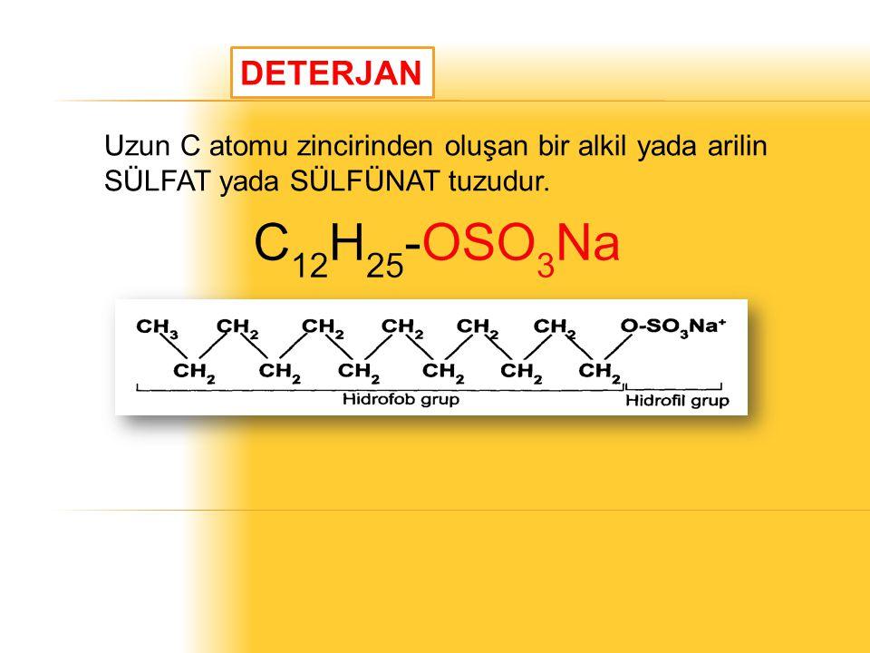 Uzun C atomu zincirinden oluşan bir alkil yada arilin SÜLFAT yada SÜLFÜNAT tuzudur. DETERJAN