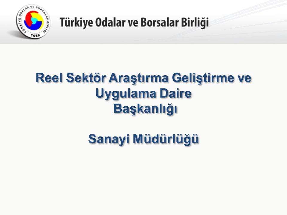 Türkiye Odalar ve Borsalar Birliği Reel Sektör Araştırma Geliştirme ve Uygulama Daire Başkanlığı Sanayi Müdürlüğü
