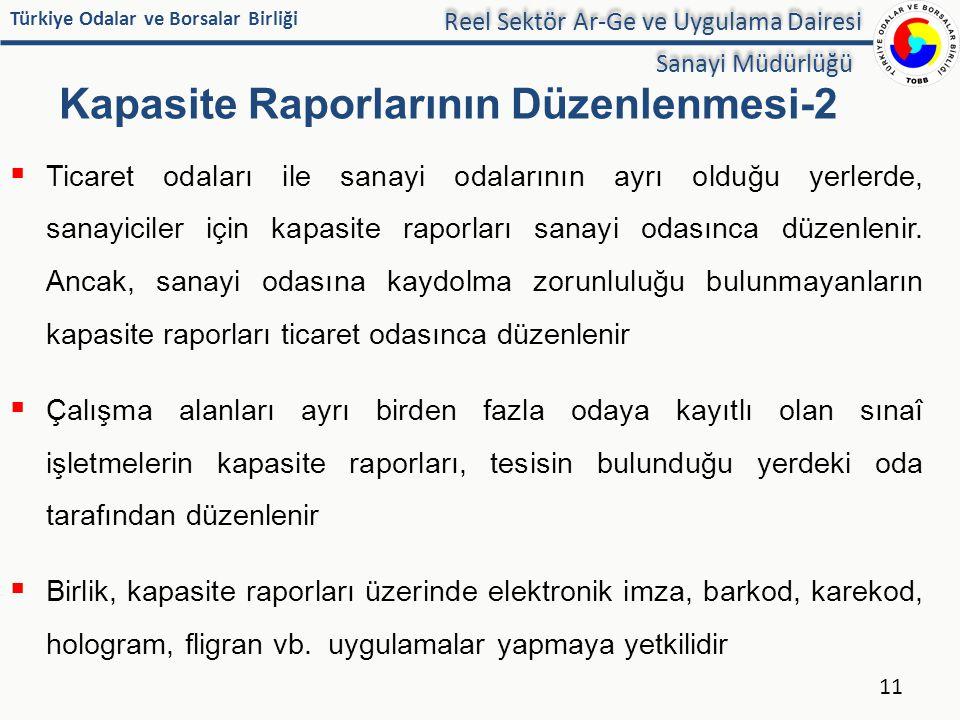 Türkiye Odalar ve Borsalar Birliği Kapasite Raporlarının Düzenlenmesi-2  Ticaret odaları ile sanayi odalarının ayrı olduğu yerlerde, sanayiciler için
