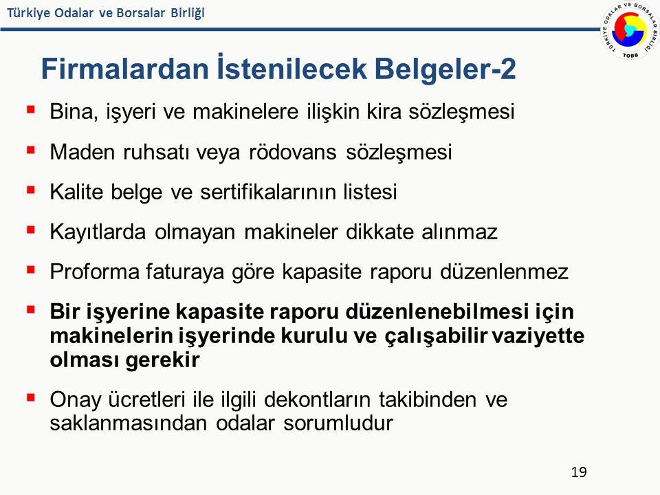 Türkiye Odalar ve Borsalar Birliği Firmalardan İstenilecek Belgeler-2  Bina, işyeri ve makinelere ilişkin kira sözleşmesi  Maden ruhsatı veya rödova