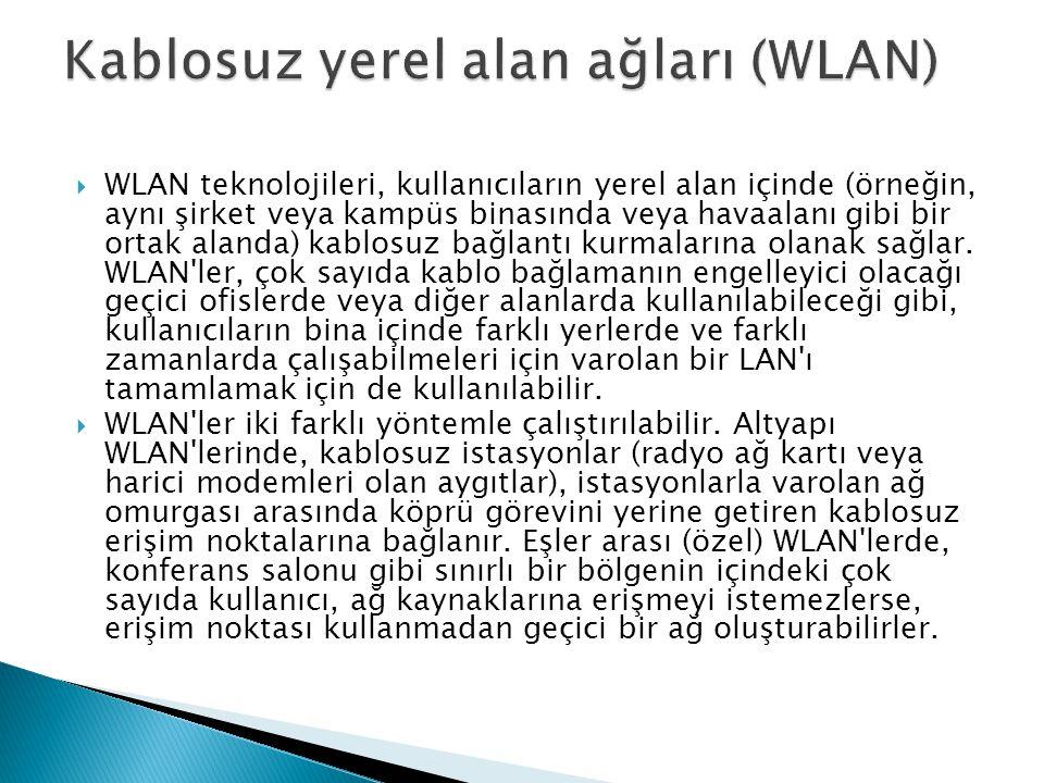  WLAN teknolojileri, kullanıcıların yerel alan içinde (örneğin, aynı şirket veya kampüs binasında veya havaalanı gibi bir ortak alanda) kablosuz bağl