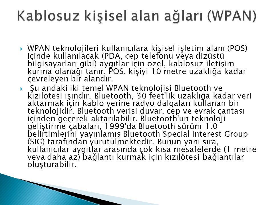  WPAN teknolojileri kullanıcılara kişisel işletim alanı (POS) içinde kullanılacak (PDA, cep telefonu veya dizüstü bilgisayarları gibi) aygıtlar için