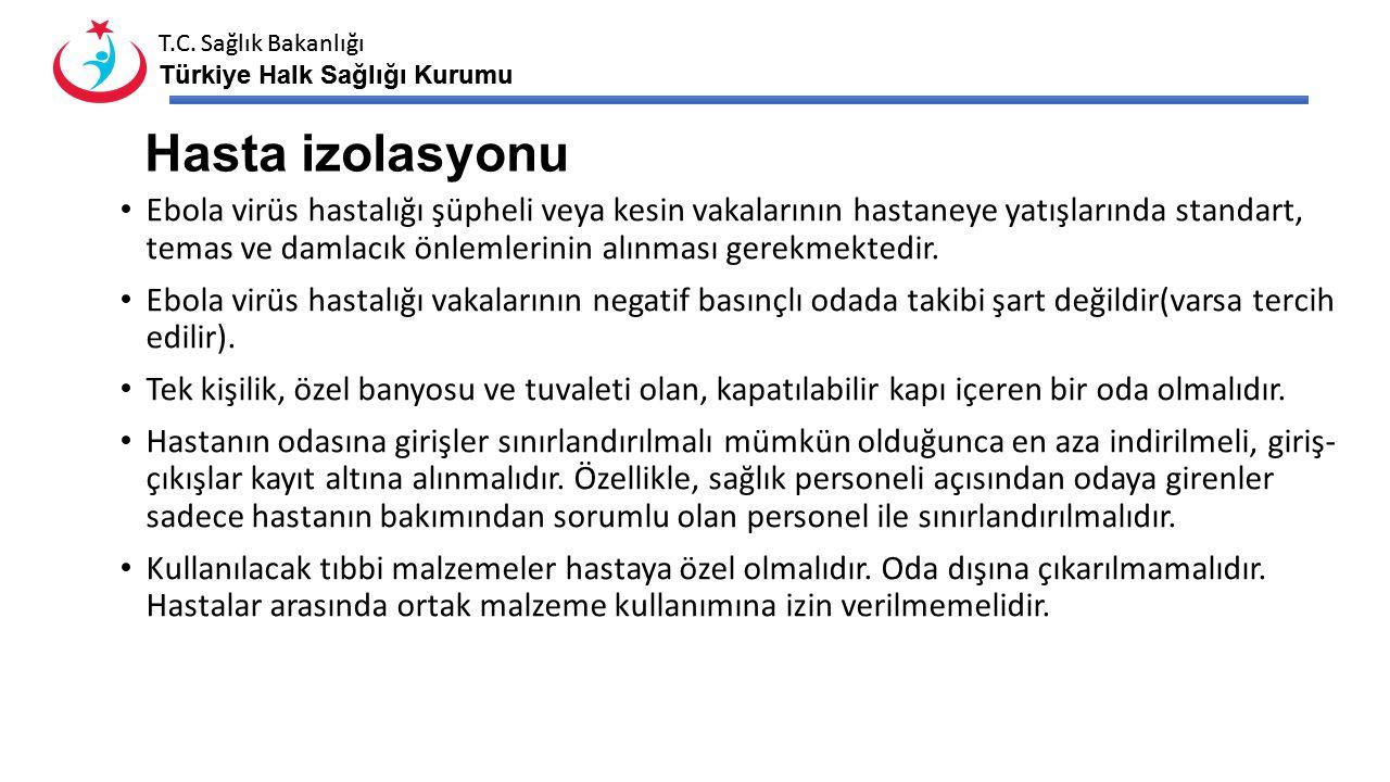 T.C. Sağlık Bakanlığı Türkiye Halk Sağlığı Kurumu T.C. Sağlık Bakanlığı Türkiye Halk Sağlığı Kurumu Hasta izolasyonu Ebola virüs hastalığı şüpheli vey