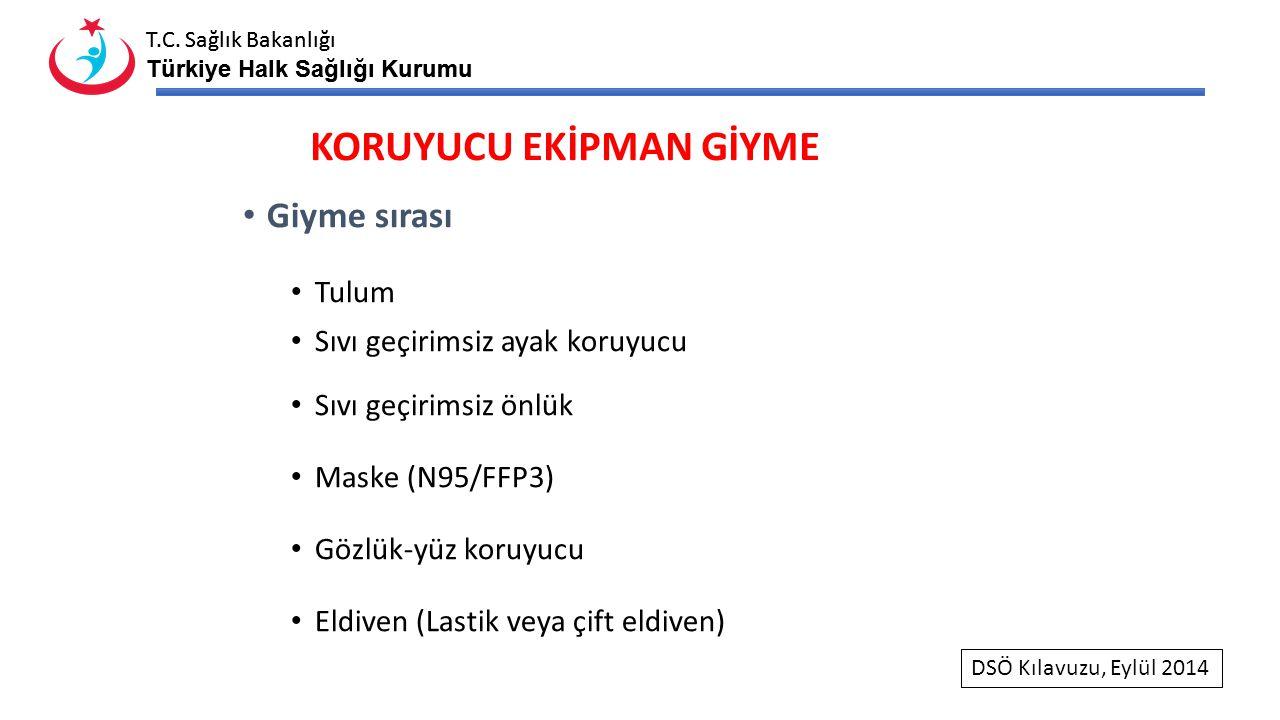 T.C. Sağlık Bakanlığı Türkiye Halk Sağlığı Kurumu T.C. Sağlık Bakanlığı Türkiye Halk Sağlığı Kurumu Giyme sırası Tulum Sıvı geçirimsiz ayak koruyucu S