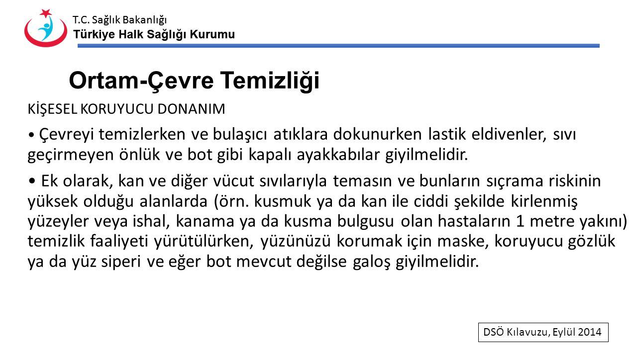 T.C. Sağlık Bakanlığı Türkiye Halk Sağlığı Kurumu T.C. Sağlık Bakanlığı Türkiye Halk Sağlığı Kurumu Ortam-Çevre Temizliği KİŞESEL KORUYUCU DONANIM Çev