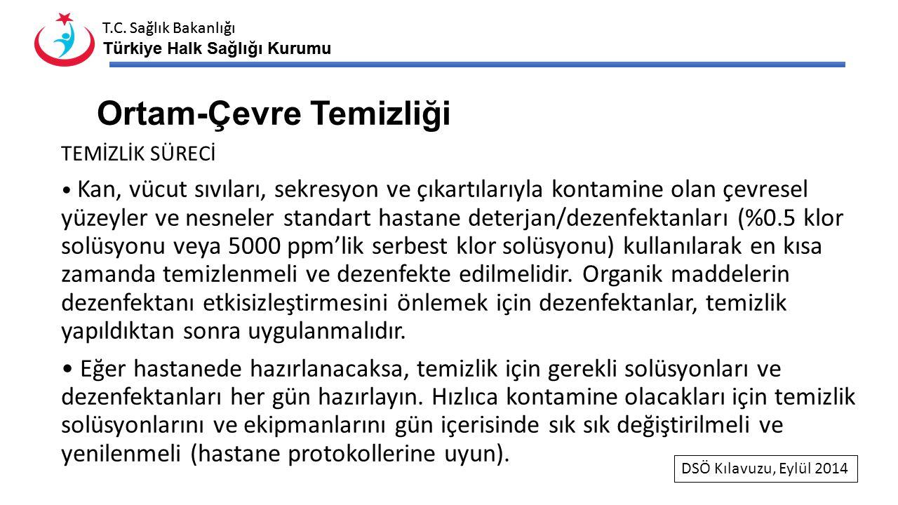T.C. Sağlık Bakanlığı Türkiye Halk Sağlığı Kurumu T.C. Sağlık Bakanlığı Türkiye Halk Sağlığı Kurumu Ortam-Çevre Temizliği TEMİZLİK SÜRECİ Kan, vücut s
