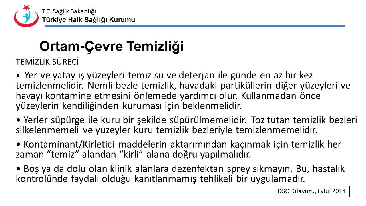 T.C. Sağlık Bakanlığı Türkiye Halk Sağlığı Kurumu T.C. Sağlık Bakanlığı Türkiye Halk Sağlığı Kurumu Ortam-Çevre Temizliği TEMİZLİK SÜRECİ Yer ve yatay