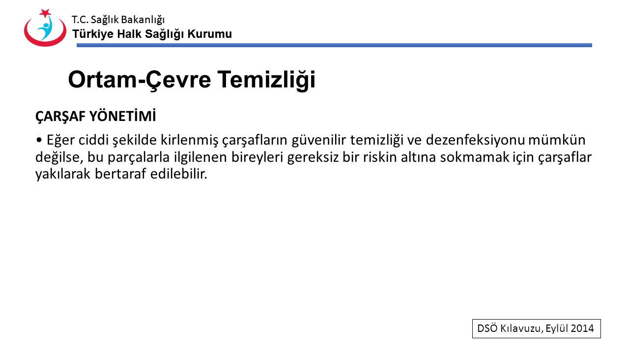 T.C. Sağlık Bakanlığı Türkiye Halk Sağlığı Kurumu T.C. Sağlık Bakanlığı Türkiye Halk Sağlığı Kurumu Ortam-Çevre Temizliği ÇARŞAF YÖNETİMİ Eğer ciddi ş
