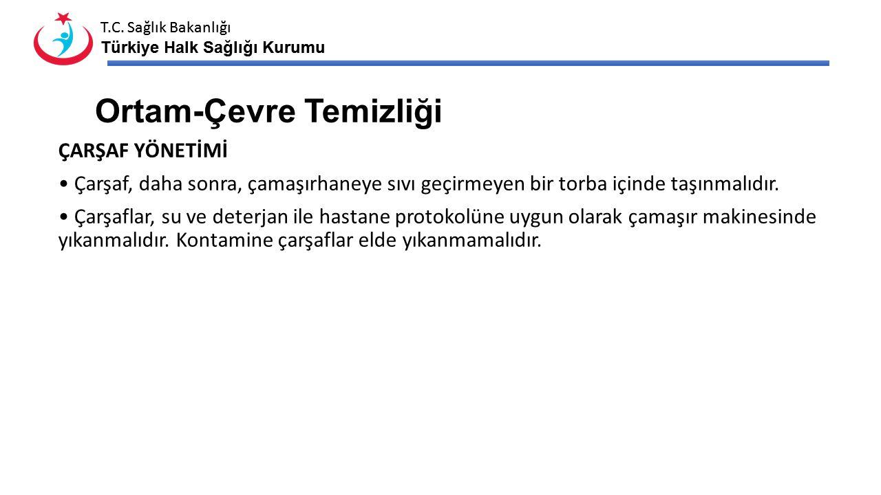 T.C. Sağlık Bakanlığı Türkiye Halk Sağlığı Kurumu T.C. Sağlık Bakanlığı Türkiye Halk Sağlığı Kurumu Ortam-Çevre Temizliği ÇARŞAF YÖNETİMİ Çarşaf, daha