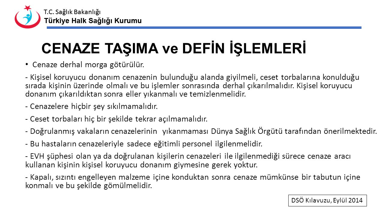 T.C. Sağlık Bakanlığı Türkiye Halk Sağlığı Kurumu T.C. Sağlık Bakanlığı Türkiye Halk Sağlığı Kurumu CENAZE TAŞIMA ve DEFİN İŞLEMLERİ Cenaze derhal mor