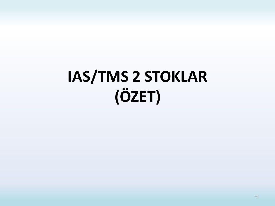IAS/TMS 2 STOKLAR (ÖZET) 70