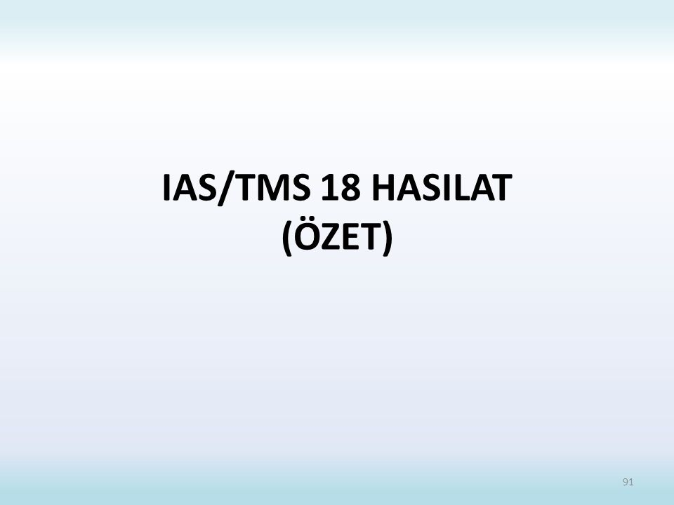IAS/TMS 18 HASILAT (ÖZET) 91