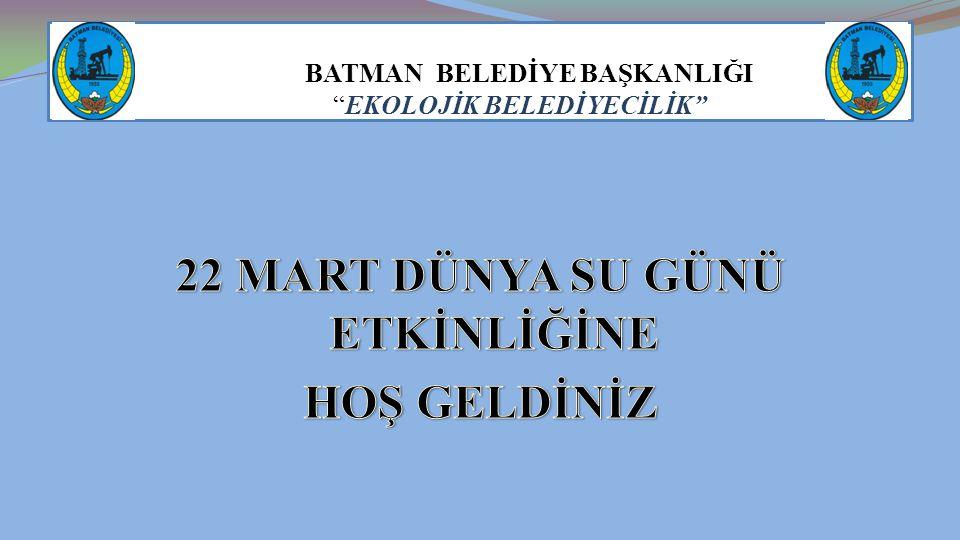 """BATMAN BELEDİYE BAŞKANLIĞI """"EKOLOJİK BELEDİYECİLİK"""""""