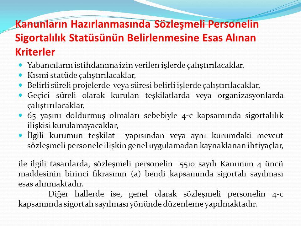 Kanunların Hazırlanmasında Sözleşmeli Personelin Sigortalılık Statüsünün Belirlenmesine Esas Alınan Kriterler Yabancıların istihdamına izin verilen iş