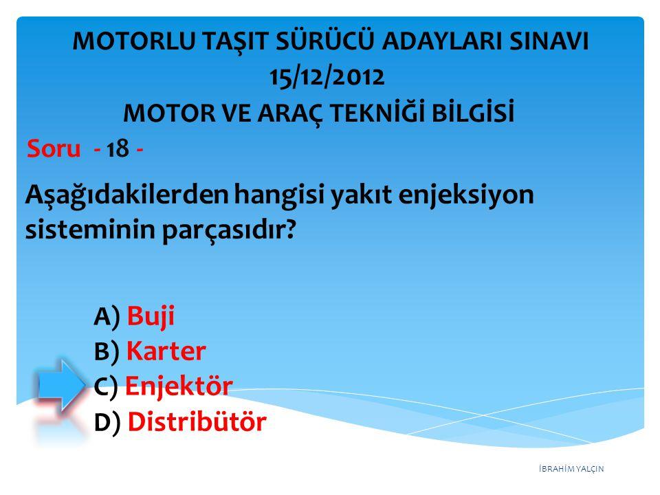 İBRAHİM YALÇIN Aşağıdakilerden hangisi motorda yapılan ve yakıt tasarrufuna etki eden ayarlardan biri değildir.