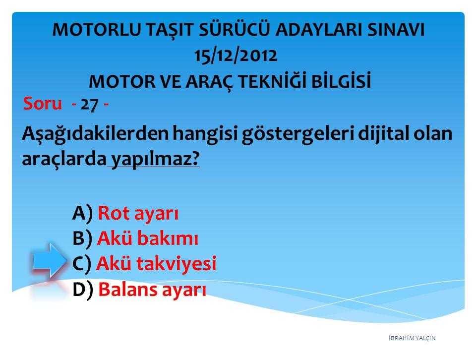İBRAHİM YALÇIN Aşağıdakilerden hangisi motor ömrünü etkileyen en önemli faktördür.