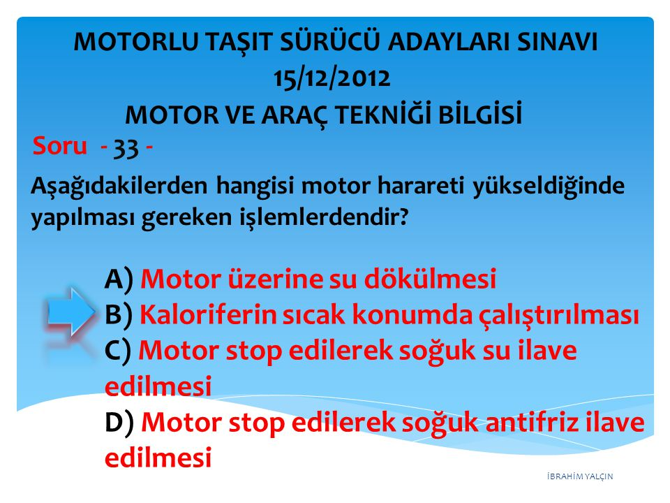İBRAHİM YALÇIN Motorların soğutma sistemlerinde aşağıdakilerden hangisi kullanılmaz.