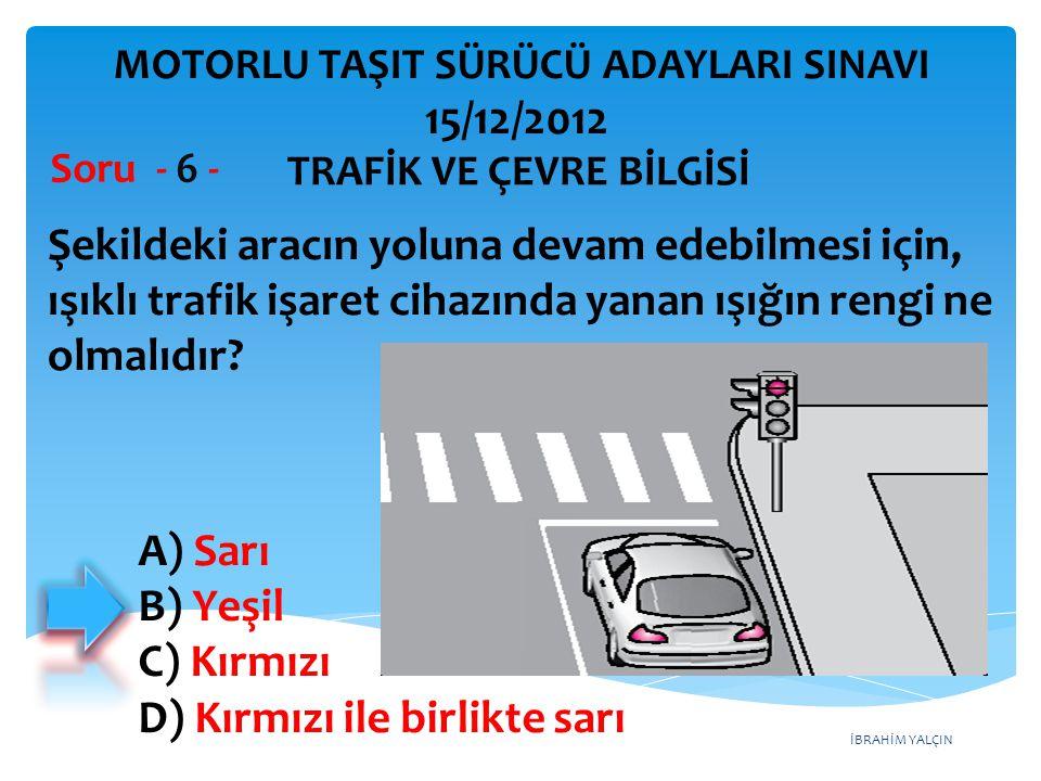 İBRAHİM YALÇIN Trafik görevlisinin hangi hareketi trafiği yavaşlatma işaretidir.
