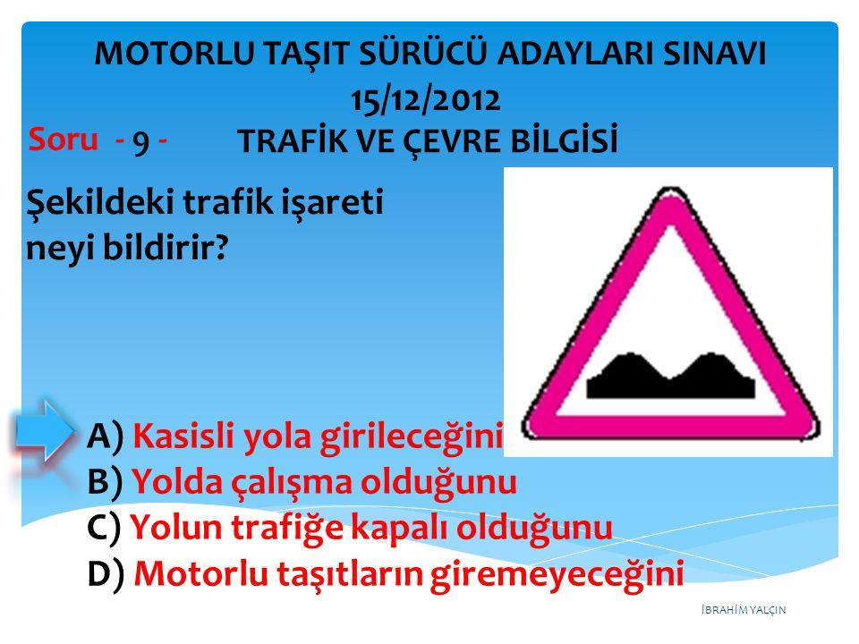 İBRAHİM YALÇIN Şekildeki trafik işareti aşağıdakilerden hangisine yaklaşıldığını bildirir.