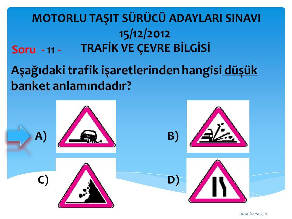 İBRAHİM YALÇIN Aşağıdakilerden hangisi sağa tehlikeli devamlı viraj trafik işaretidir.