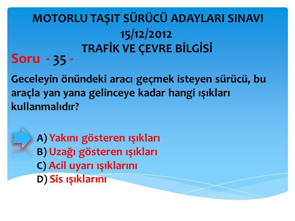 Aşağıdakilerden hangisi kara yolunda bozulup kalan araçların, tehlikeye meydan vermemesi için yapılması gereken işlemlerdendir.