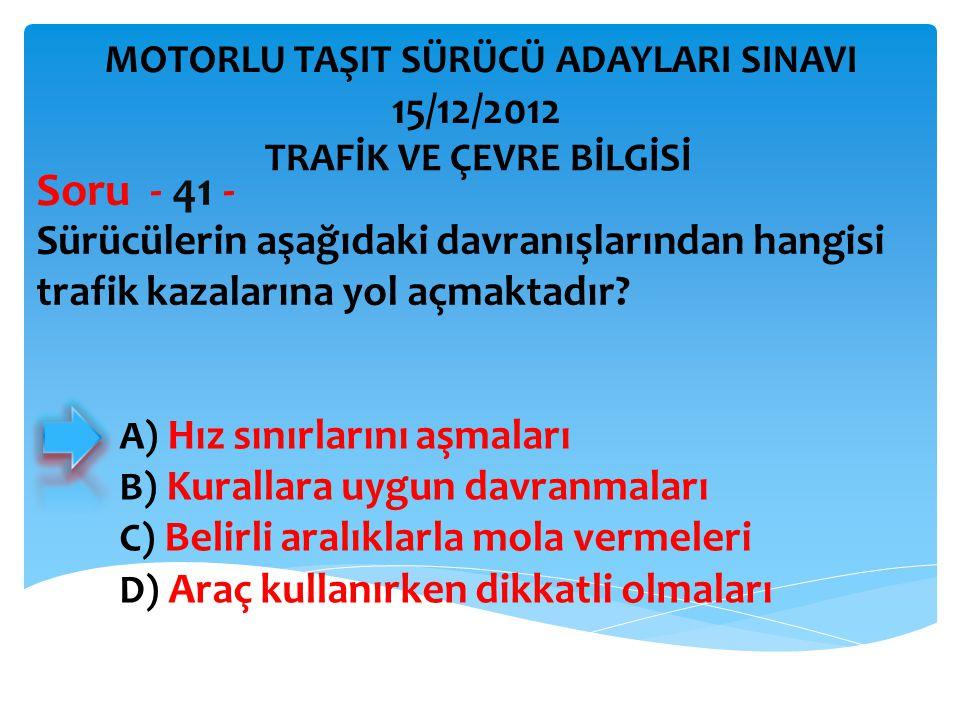 Aşağıdakilerden hangisinin trafikteki araçlarda bulunması zorunludur.