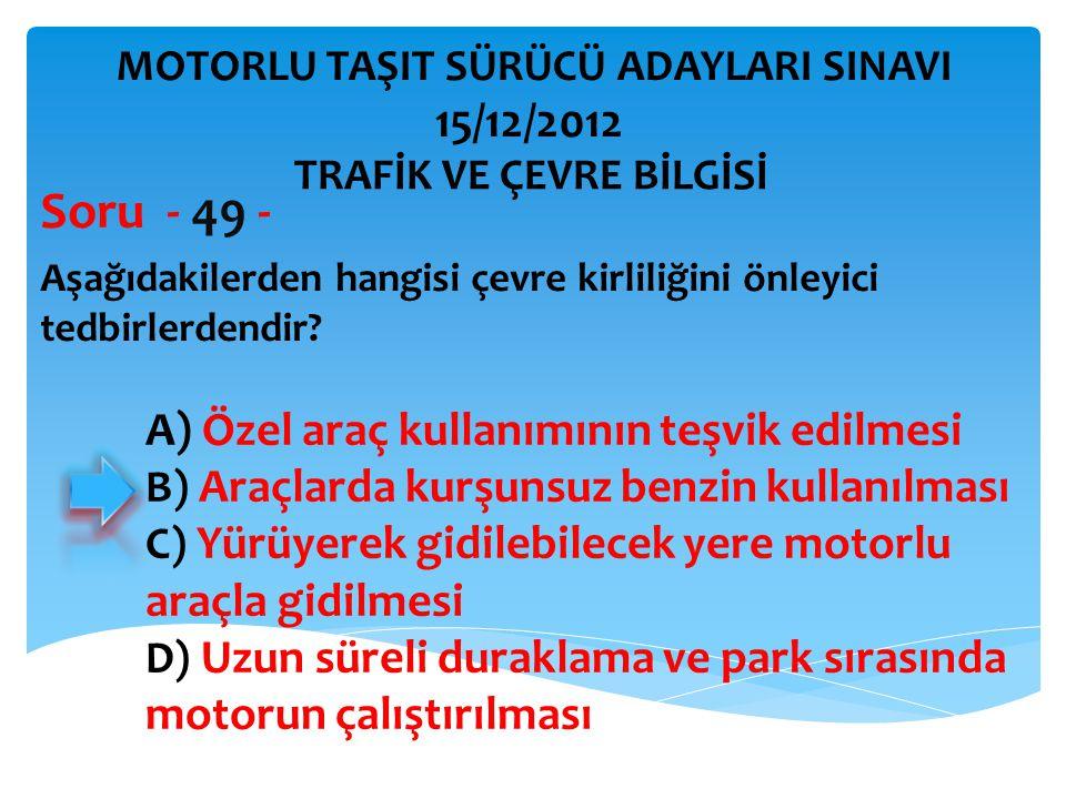 Araçlardaki egzoz susturucusu için aşağıdaki ifadelerden hangisi doğrudur.