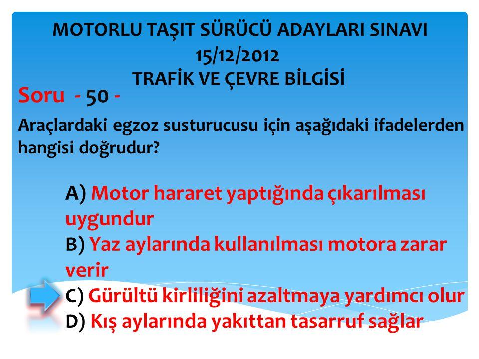 İBRAHİM YALÇIN MOTORLU TAŞIT SÜRÜCÜ ADAYLARI SINAVI 15/12/2013 MOTOR VE ARAÇ TEKNİĞİ BİLGİSİ