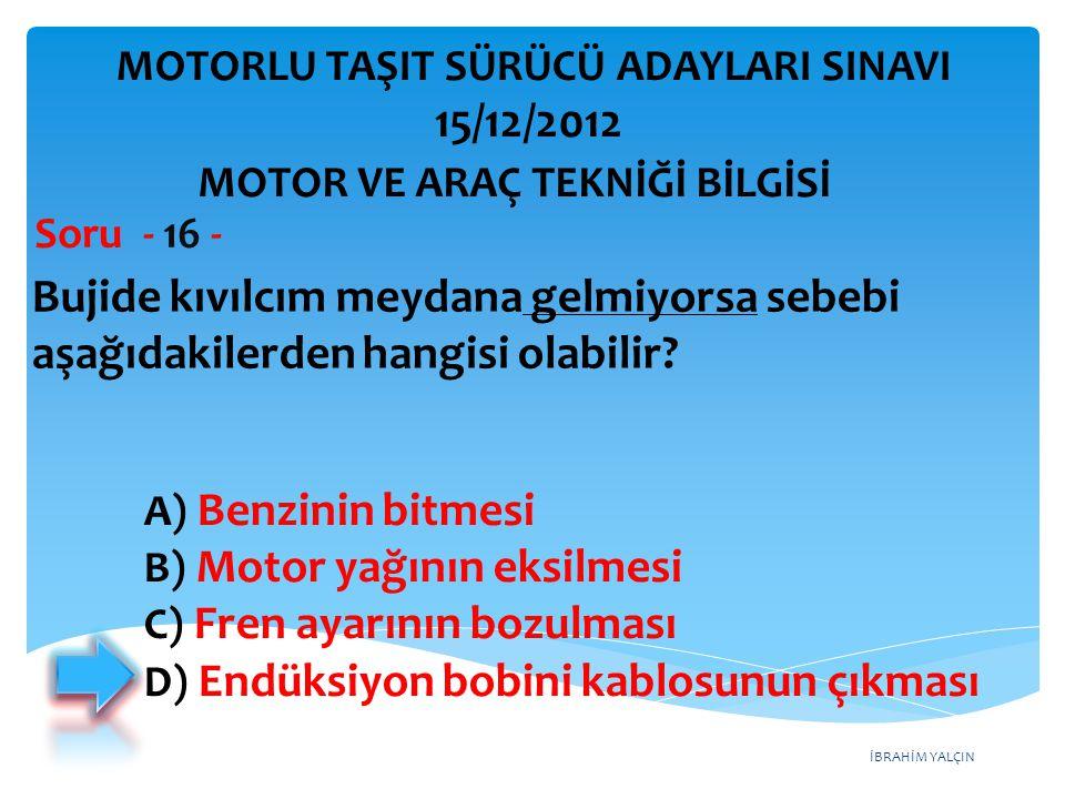 İBRAHİM YALÇIN Aşağıdakilerden hangisi benzinli motorlarda yakıt sisteminin görevidir.