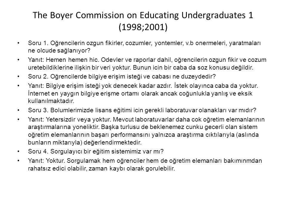 The Boyer Commission on Educating Undergraduates 1 (1998;2001) Soru 1.