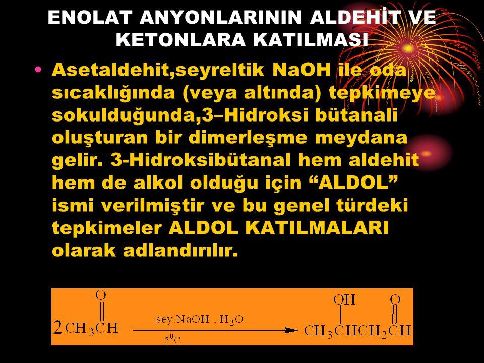 ALDOL KATILMASI MEKANİZMASI Aldol katılması için olan mekanizma,karbonil bileşiklerini iki önemli özelliğini gösterir : Alfa hidrojenlerinin asitliği ve karbonil gruplarının nükleofilik katılmaya uğrama eğilimi.