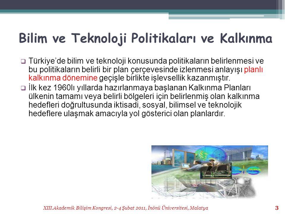 XIII.Akademik Bilişim Kongresi, 2-4 Şubat 2011, İnönü Üniversitesi, Malatya 4 Dokuzuncu Kalkınma Planı  Şu anda, 2007-2013 yılları arasını kapsayan ve yeniliği benimsemiş ve bilgi toplumuna dönüşmüş bir Türkiye'nin hedeflendiği Dokuzuncu Kalkınma Planı yürürlüktedir.