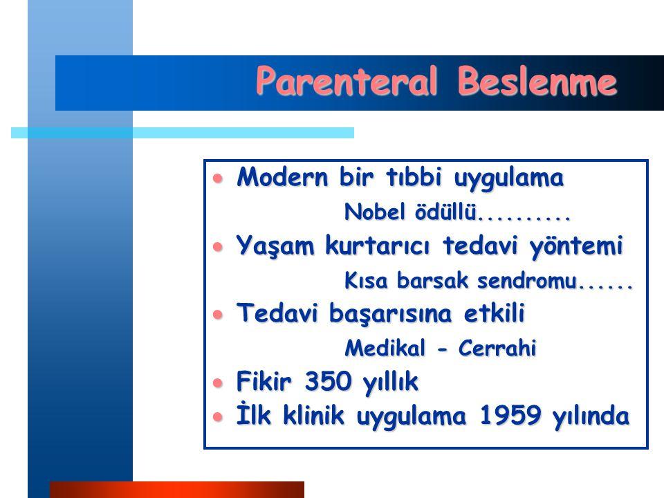 Parenteral Beslenme  Modern bir tıbbi uygulama Nobel ödüllü..........