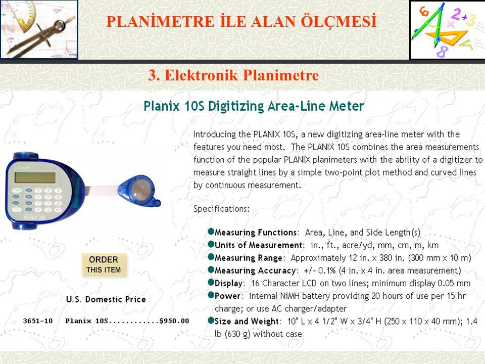 PLANİMETRE İLE ALAN ÖLÇMESİ 3. Elektronik Planimetre