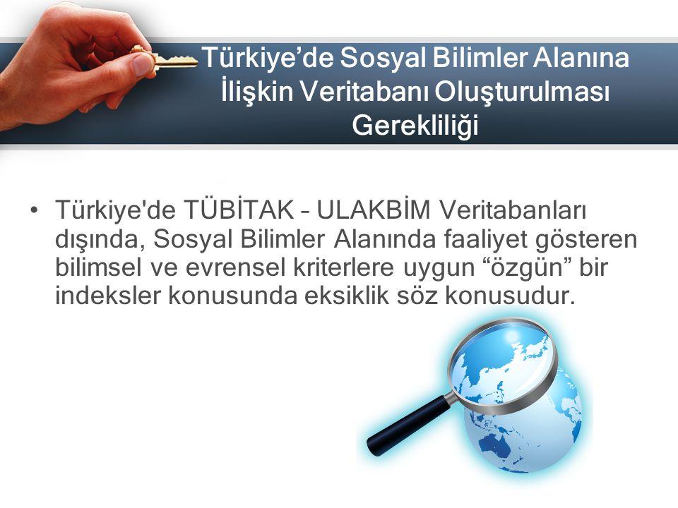 """Türkiye'de TÜBİTAK – ULAKBİM Veritabanları dışında, Sosyal Bilimler Alanında faaliyet gösteren bilimsel ve evrensel kriterlere uygun """"özgün"""" bir indek"""