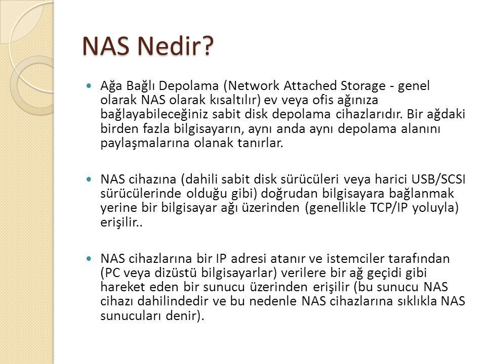 NAS Nedir? Ağa Bağlı Depolama (Network Attached Storage - genel olarak NAS olarak kısaltılır) ev veya ofis ağınıza bağlayabileceğiniz sabit disk depol