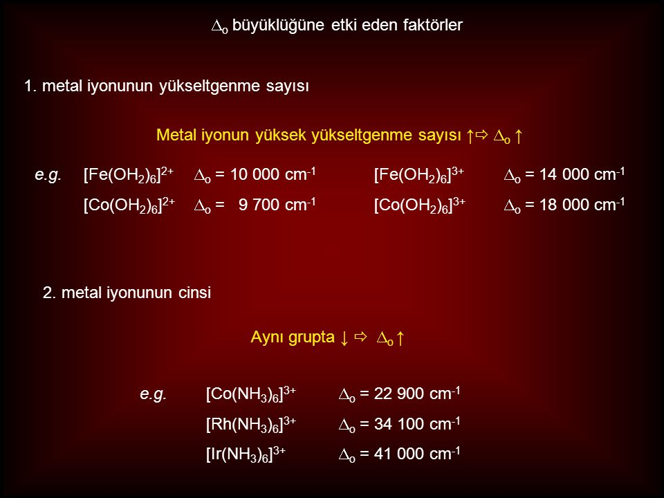 [Fe(CN) 6 ] 3- iyonunda KAKE nedir? [Co(H 2 O) 6 ] 2+ ın KAKE si -0.8  o dir. Spin durumu nedir? K.S. = 6  O h 3- + 0.6  o - 0.4  o KAKE = 5 x( -