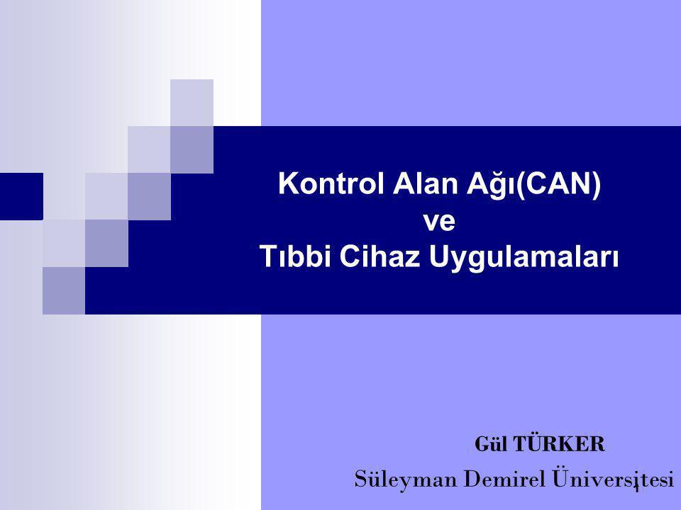Sunum İçeriği Çalışmanın amaçları Seri İletişim Kontrol Alan Ağı (CAN) Kontrol Alan ağı Medikal Uygulamaları Protokol çalışmaları Değerlendirmeler 2