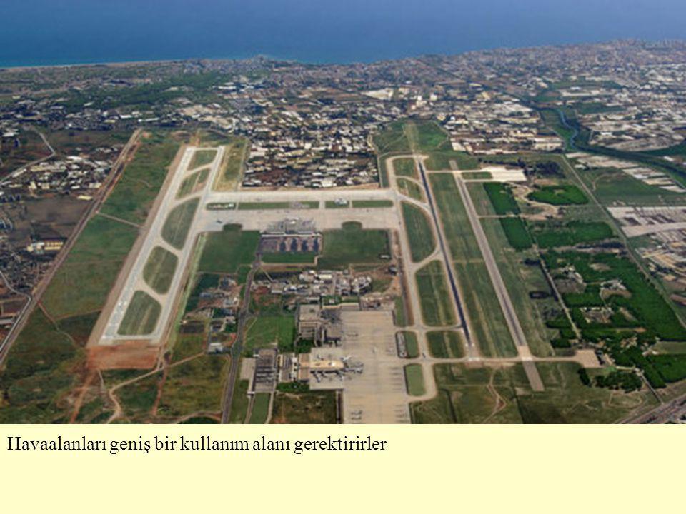Havaalanları geniş bir kullanım alanı gerektirirler