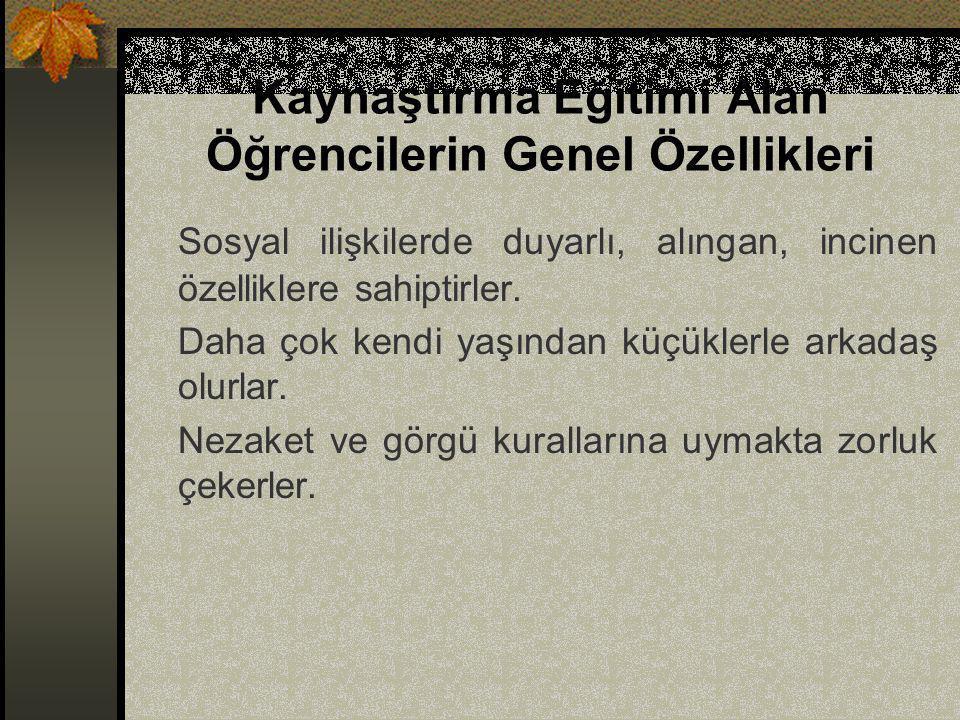 KAYNAŞTIRMA EĞİTİMİNDE ÖĞRENCİLERE KAZANDIRILACAK BECERİLER 3.