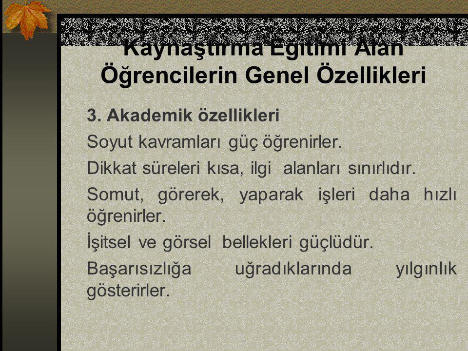 KAYNAŞTIRMA EĞİTİMİNDE ÖĞRENCİLERE KAZANDIRILACAK BECERİLER 4.