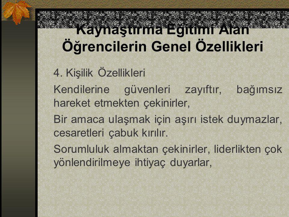 KAYNAŞTIRMA EĞİTİMİNDE ÖĞRENCİLERE KAZANDIRILACAK BECERİLER 6.