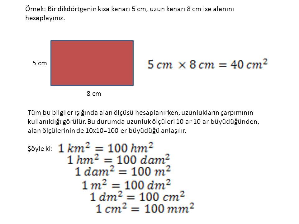Aşağıdaki dönüşümleri yapınız.UYGULAMALAR Soru: Yandaki şekilde ABCD dikdörtgeni verilmiştir.