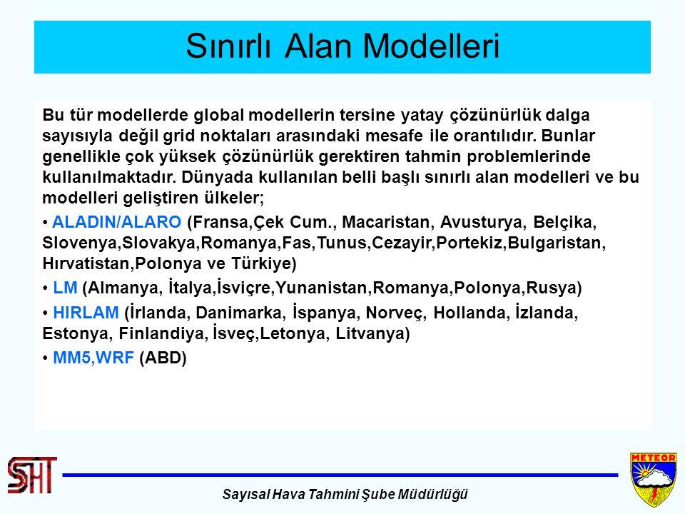Sayısal Hava Tahmini Şube Müdürlüğü Sınırlı Alan Modelleri Bu tür modellerde global modellerin tersine yatay çözünürlük dalga sayısıyla değil grid nok