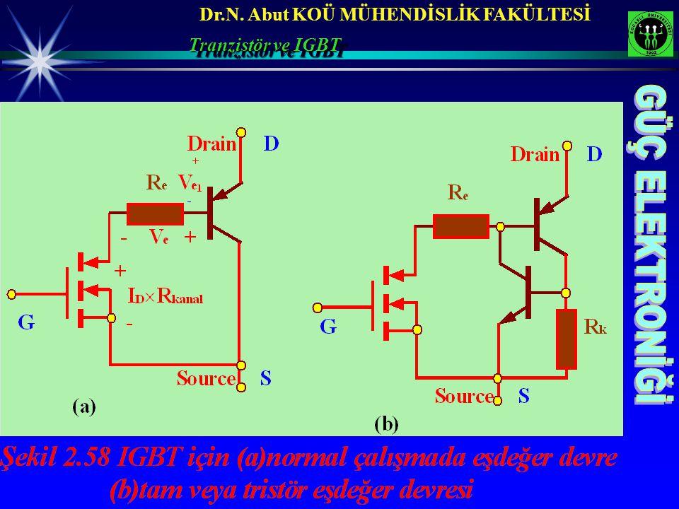 Dr.N. Abut KOÜ MÜHENDİSLİK FAKÜLTESİ Tranzistör ve IGBT