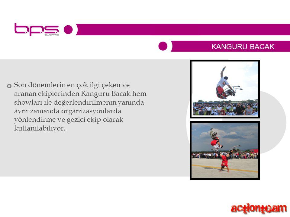KANGURU BACAK Son dönemlerin en çok ilgi çeken ve aranan ekiplerinden Kanguru Bacak hem showları ile değerlendirilmenin yanında aynı zamanda organizasyonlarda yönlendirme ve gezici ekip olarak kullanılabiliyor..